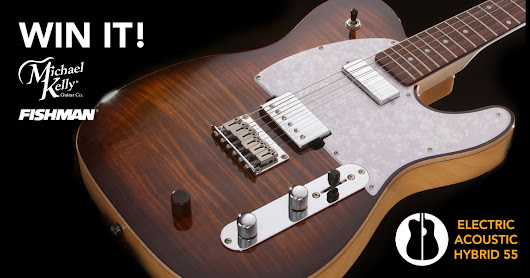 Win a Michael Kelly Acoustic Electric Hybrid 55