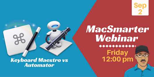 MacSmarter: Keyboard Maestro vs Automator For Powerful Mac Automation - Crowdcast