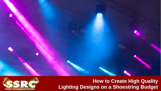 How to Create High Quality Lightning Designs on a Shoestring Budget | SSRC Online