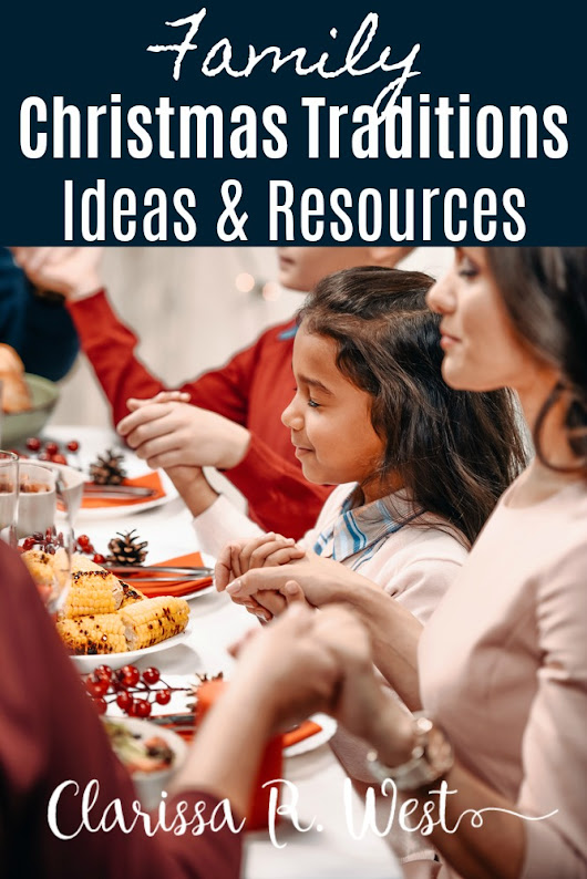 Huge Cash Giveaway + Family Christmas Traditions - Ideas & Resources • Clarissa R. West