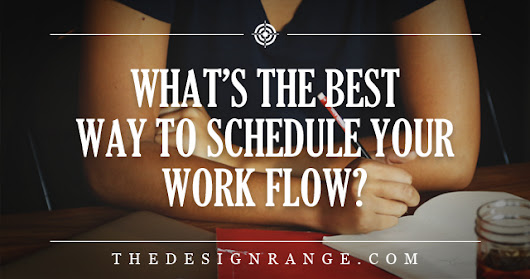 What's the Most Productive Way to Schedule Your Work Flow?