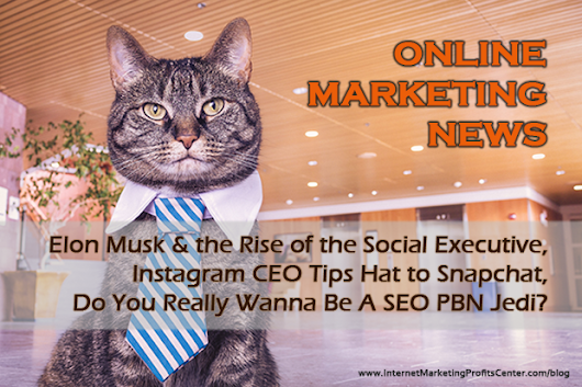 Online Marketing News Elon Musk, Instagram vs Snapchat, SEO Wanabee