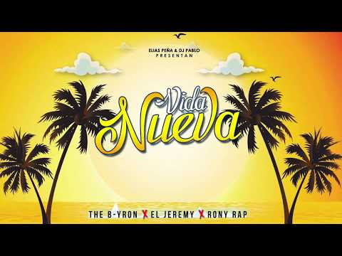 ▶ Vida Nueva - The B-yron X El Jeremy X Rony RAP - 🔊 Prod. Elías Peña + Letra