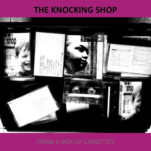 From a Box of Cassettes by The Knocking Shop | ReverbNation