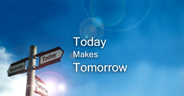 Today Makes Tommorow