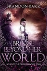 The Bridge Beyond Her World