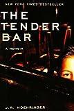 The Tender Bar: A Memoir, by J.R. Moehringer