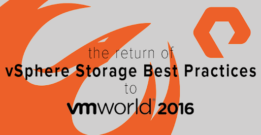 Like the Phoenix, the vSphere Storage Best Practices Returns for VMworld 2016 - The Virtual Storage Guy