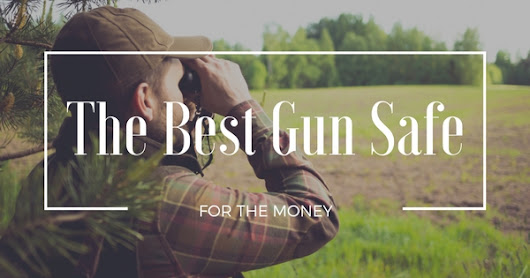 Best Gun Safe for The Money in Utah - Champion Safe Co.