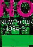 NO NEW YORK 1984-91 [DVD]