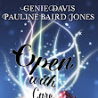 Open with Care by Genie Davis and Pauline Baird Jones