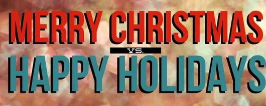 Merry Christmas Vs. Happy Holidays: Let's Get Real For A Minute   - Ron Cross-OnLine
