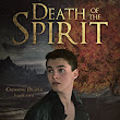 Death of the Spirit (Crossing Death Book 2) by Rick Chiantaretto
