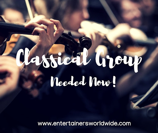 Classical Performers Wanted! Agency Openings For Gigs 2019/2020 UK & Abroad