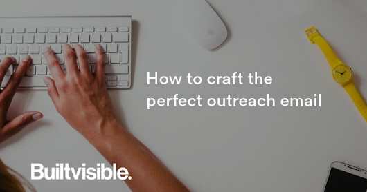 How to craft the perfect outreach subject line - Builtvisible