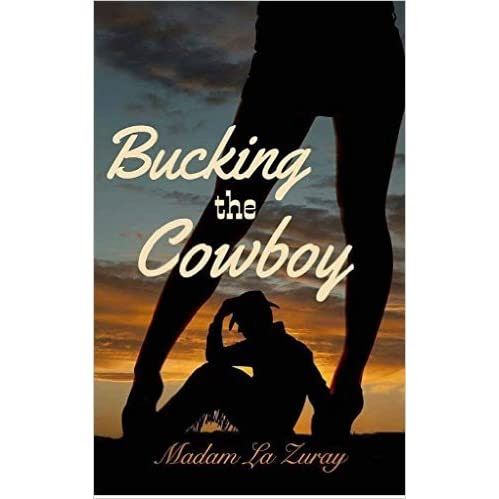 Kim Bishop's review of Bucking the Cowboy: An Erotic Contemporary Western Romance