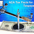 ACA Tax Facts for All Taxpayers