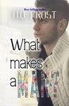 What Makes a Man?: Book 1