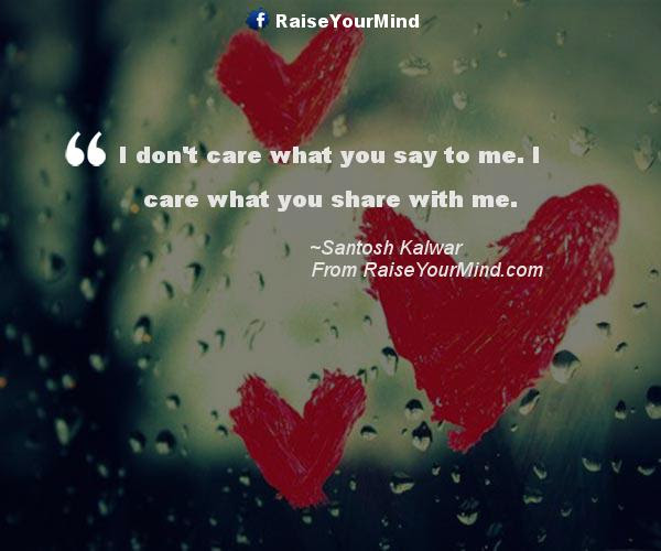 Love Quotes Sayings Verses I Dont Care What You Say To Me I