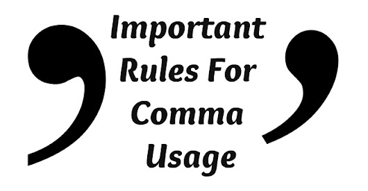 Important Rules For Comma Usage - Online Spellcheck Blog