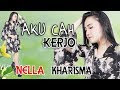 Download Lagu Nella Kharisma Aku Cah Kerjo Mp3 Mp4 Dangdut Koplo 2019