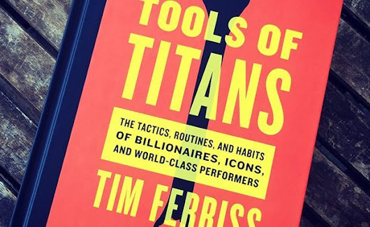 5 Powerful Life Lessons From the Book Tools of Titans by Tim Ferriss