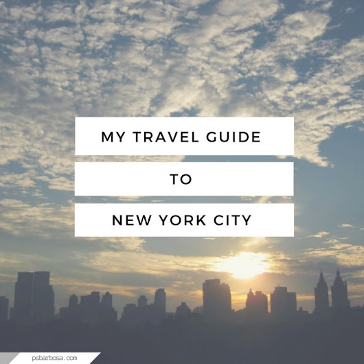 My Travel Guide To New York City | P.S. Barbosa