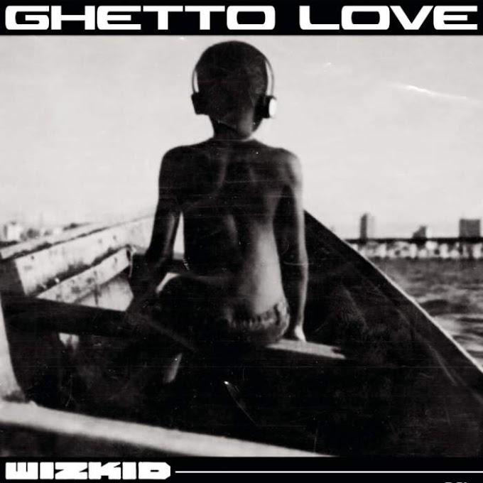 Mp3: Wizkid_ Ghetto Love