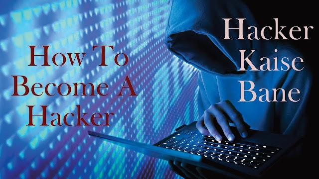 How To Be A Hacker ?