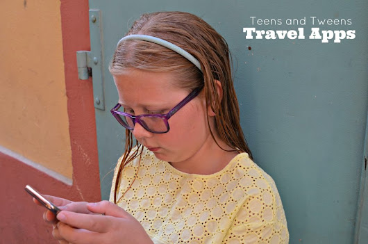 Fun & Educational Travel Apps for Teens and Tweens