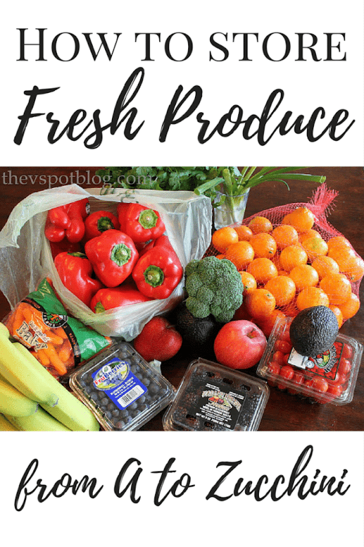 How to store fresh produce - From A to Zucchini. - The V Spot