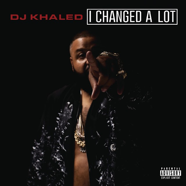 DJ Khaled - I Changed a Lot (Deluxe Version) (Album) [iTunes Plus AAC M4A]