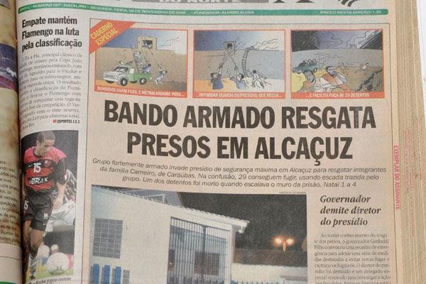 Até esta sexta-feira, maior fuga registrada em Alcaçuz ocorreu em 2000, quando o bando de Valdetário Carneiro invadiu a unidade