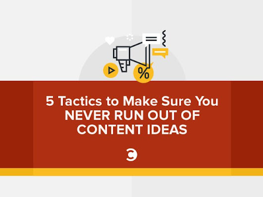 5 Tactics to Make Sure You Never Run Out of Content Ideas | Convince and Convert: Social Media Consulting and Content Marketing Consulting