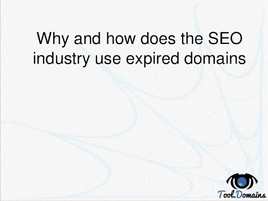 Why and how does the SEO industry use expired domains