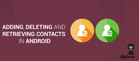 #Android - Adding, Deleting and #Retrieving #Contacts
