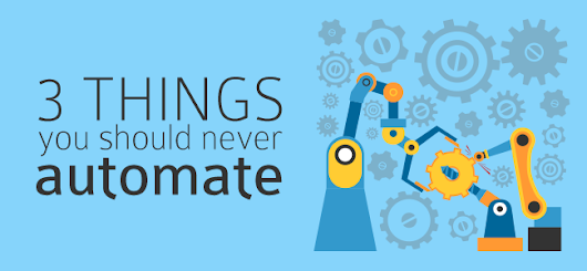 Three Things You Should Never Automate: Marketing, Security, Customer Service