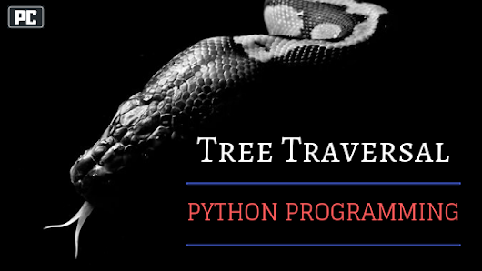 Preorder and Postorder Traversal of binary tree in Python | PsychoCodes