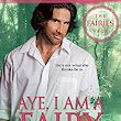 Aye, I am a Fairy (The Fairies Saga Book 2) - Kindle edition by Dani Haviland, Elaine Boyle. Romance Kindle eBooks @ Amazon.com.