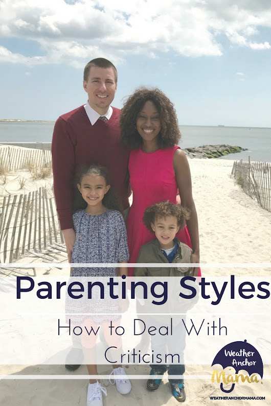 Parenting Styles: How to Deal With Criticism | Weather Anchor Mama