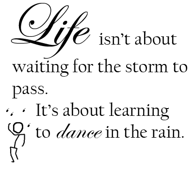 Dancing In The Rain A Great Quote About Life Self Help Daily
