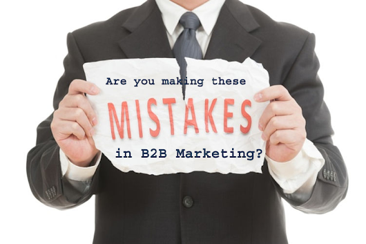 Are you making these Mistakes in B2B Marketing?