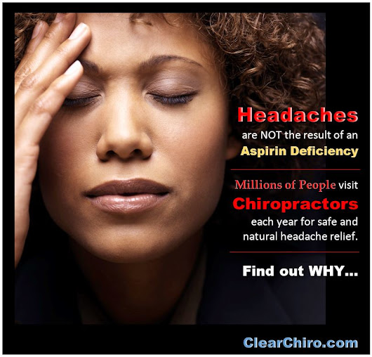 Headaches, Migraines and Chiropractic… OH MY!!!