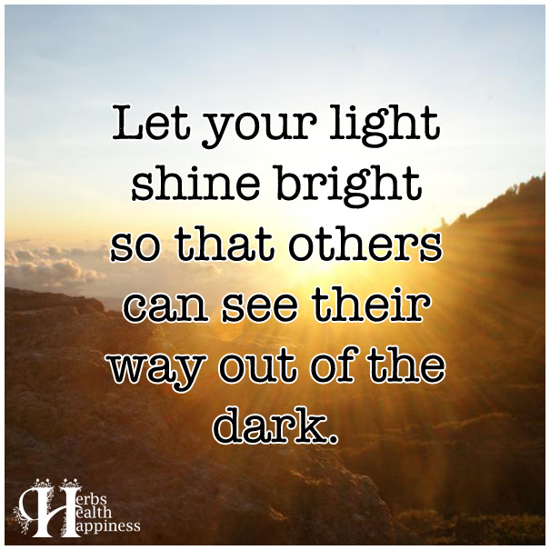 Let Your Light Shine Bright ø Eminently Quotable Quotes Funny