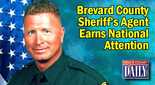 Brevard County Sheriff's Agent Earns National Attention |
