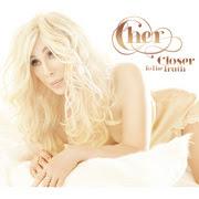 CHER / シェール「Closer To The Truth / クローサー・トゥ・ザ・トゥルース(初回限定スペシャル・プライス盤)」