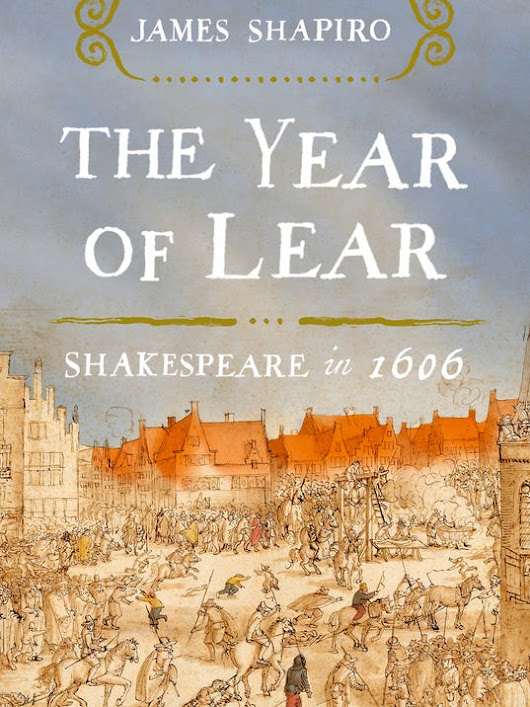 Shakespeare scholar explores 1606, 'The Year of Lear'