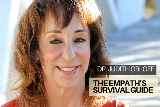 Judith Orloff: The Empath's Survival Guide - OMTimes Magazine