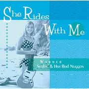Warner Surfin' & Hot Rod Nuggets(V.A.) / ワーナー・サーフィン&ホット・ロッド・ナゲッツ(V.A.)「SHE RIDES WITH ME - Warner Surfin' & Hot Rod Nuggets / シー・ライズ・ウィズ・ミー~ワーナー・サーフィン&ホット・ロッド・ナゲッツ」