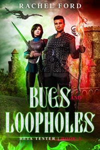 Bugs and Loopholes by Rachel Ford